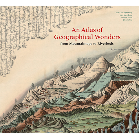 An Atlas of Geographical Wonders From Mountaintops to Riverbeds