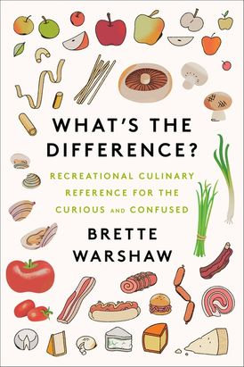 What's the Difference? Recreational Culinary Reference for the Curious