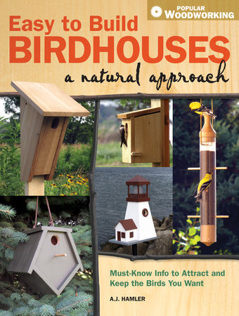 Easy to Build Birdhouses – A Natural Approach