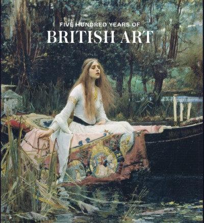 FIVE HUNDRED YEARS OF BRITISH ART