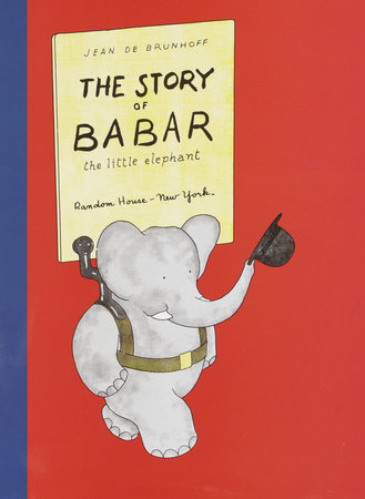 The Story of Babar Written by: Jean De Brunhoff
