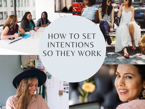 How to set Intentions so they actually work
