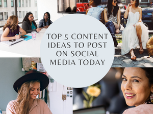 Top 5 Content ideas to post on Social Media today