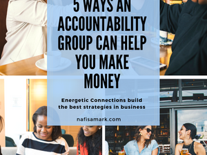 5 ways an Accountability Group can help You Make Money