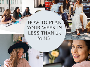 How to Plan your week in less than 15 mins - My Insider Weekly productivity Hack