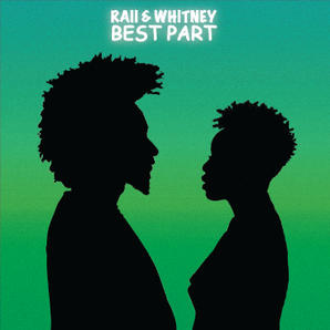 Best Part // RAII & Whitney