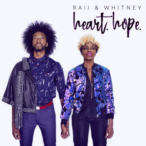 Heart.Hope. EP // RAII & Whitney