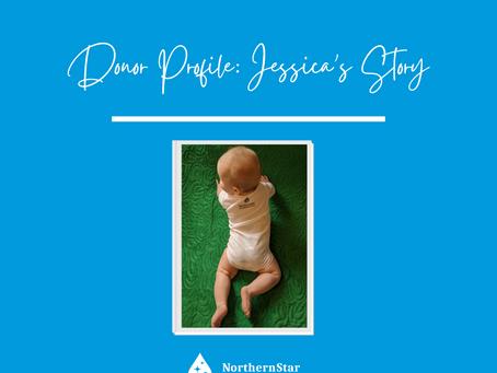 Donor Profile: Jessica's Story
