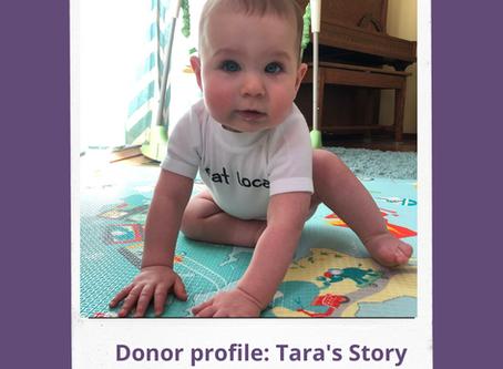 Donor Profile: Tara' story