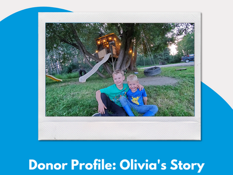 Donor Profile: Olivia's Story