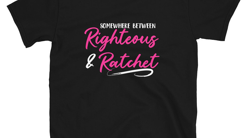 Righteous & Ratchet Short-Sleeve Unisex T-Shirt
