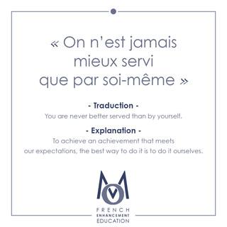 7-OMM-French Proverbs-On n'est jamais mieux servi que par soi-meme