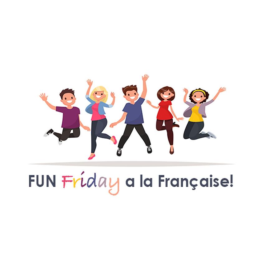 FUN Friday a la Francaise!