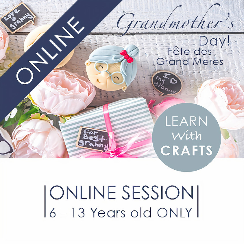 GRANDMOTHER'S DAY - 90 Minutes ONLINE French Cultural Event