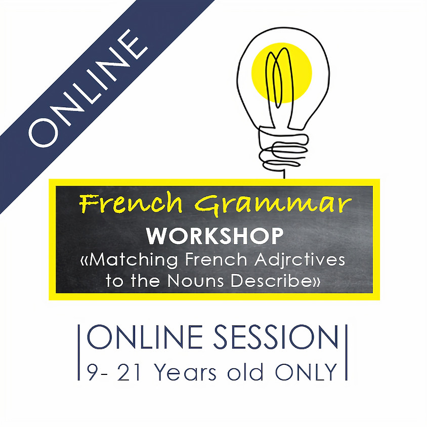 """French Grammar Workshop - 1 hour ONLINE Workshop """"Matching French Adjectives to the Nouns They Describe"""""""