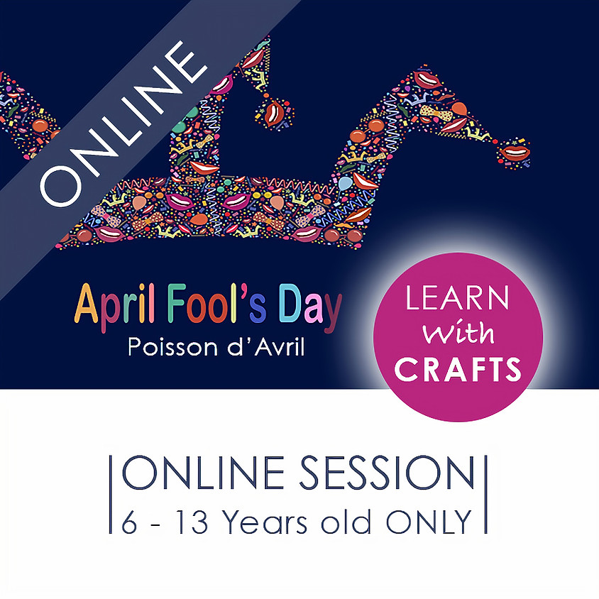 APRIL FOOL'S DAY - 90 Minutes ONLINE French Cultural Event