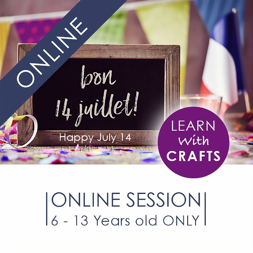 HAPPY JULY 14 - 90 Minutes ONLINE French Cultural Event