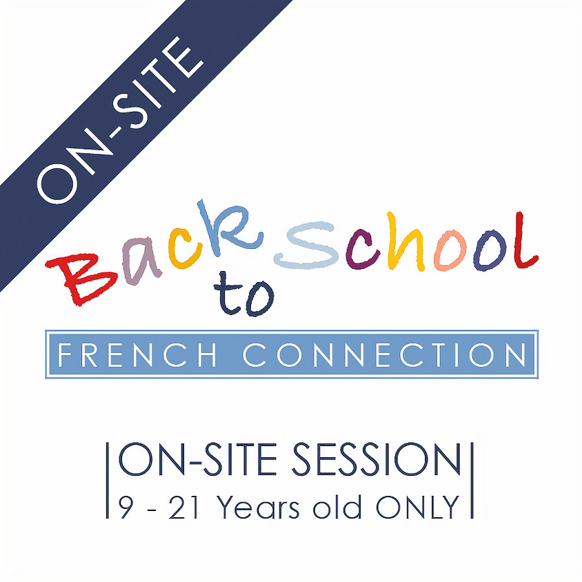 Back to School French Connection - 2 hour ON-SITE French Revisions