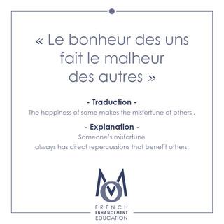 4-OMM-French Proverbs-Le bonheur des uns fait le malheur des autres