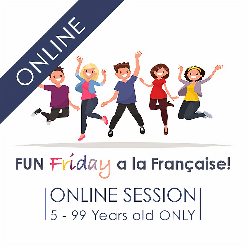 Fun FRIDAY a la Francaise - 1 Hour ONLINE Conversation