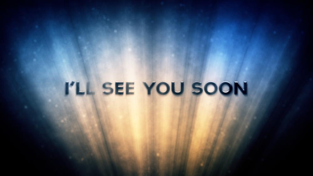 I'll See You Soon