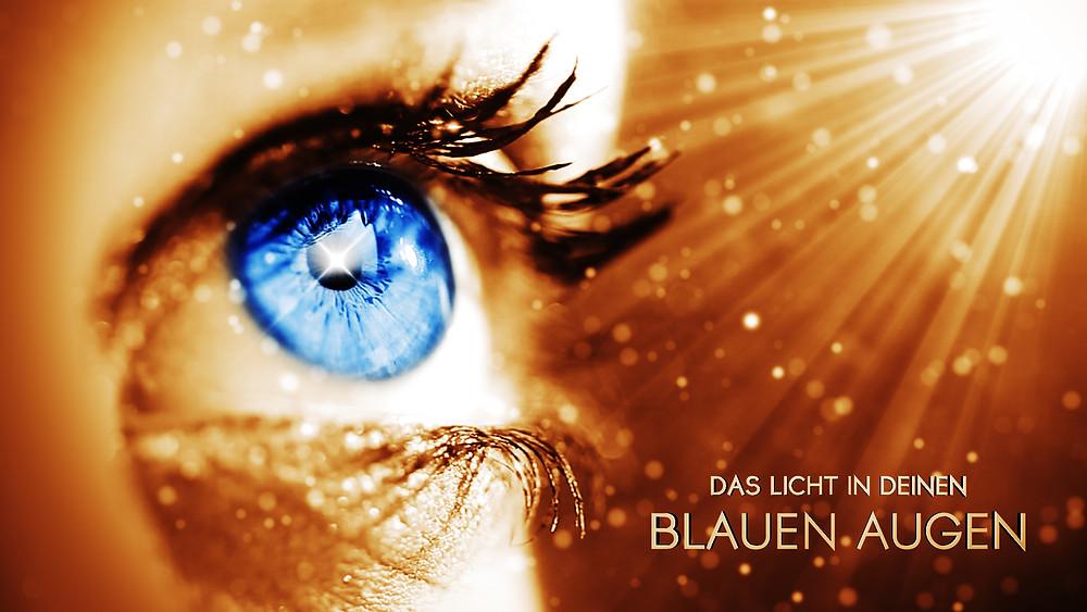 Das Licht in deinen blauen Augen