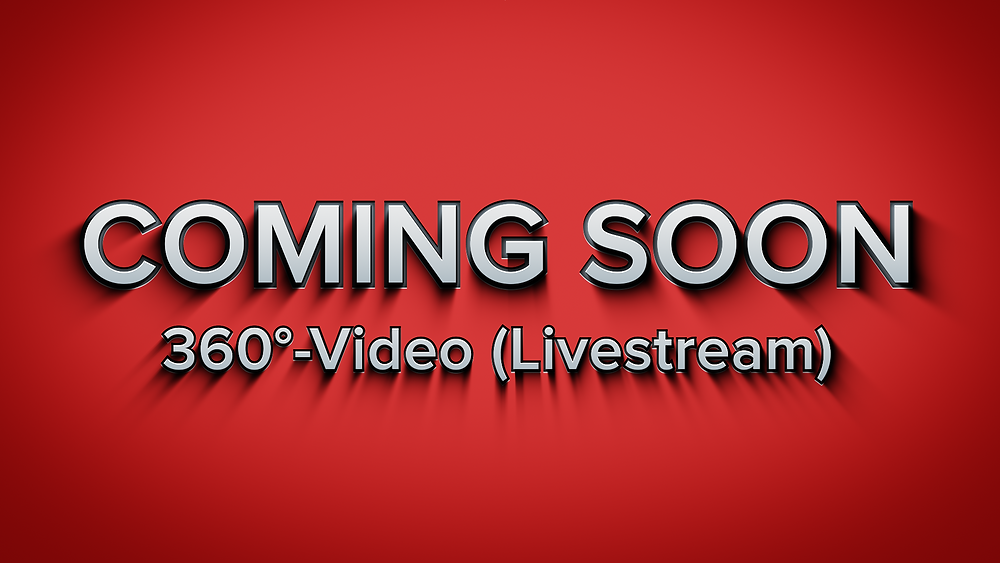 Coming Soon: 360°-Livestream