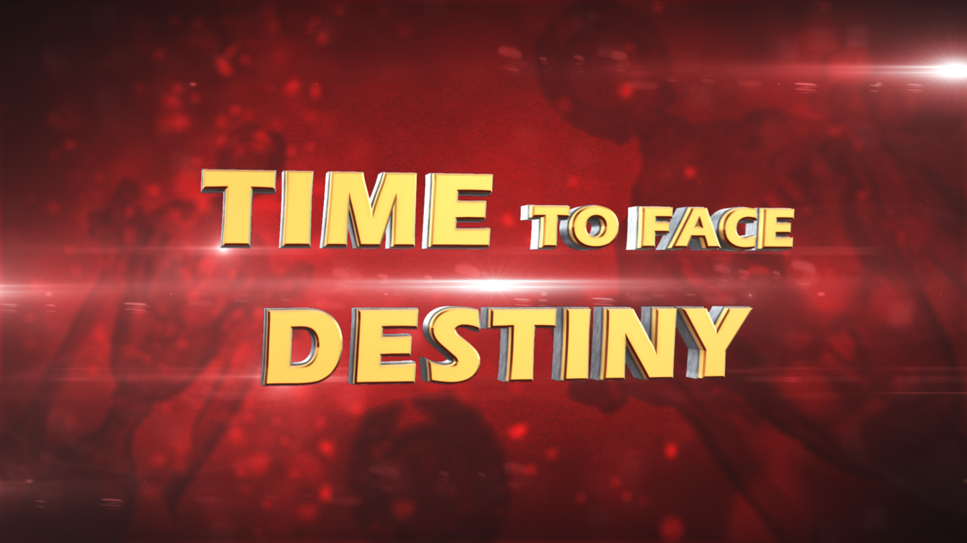Time To Face Destiny