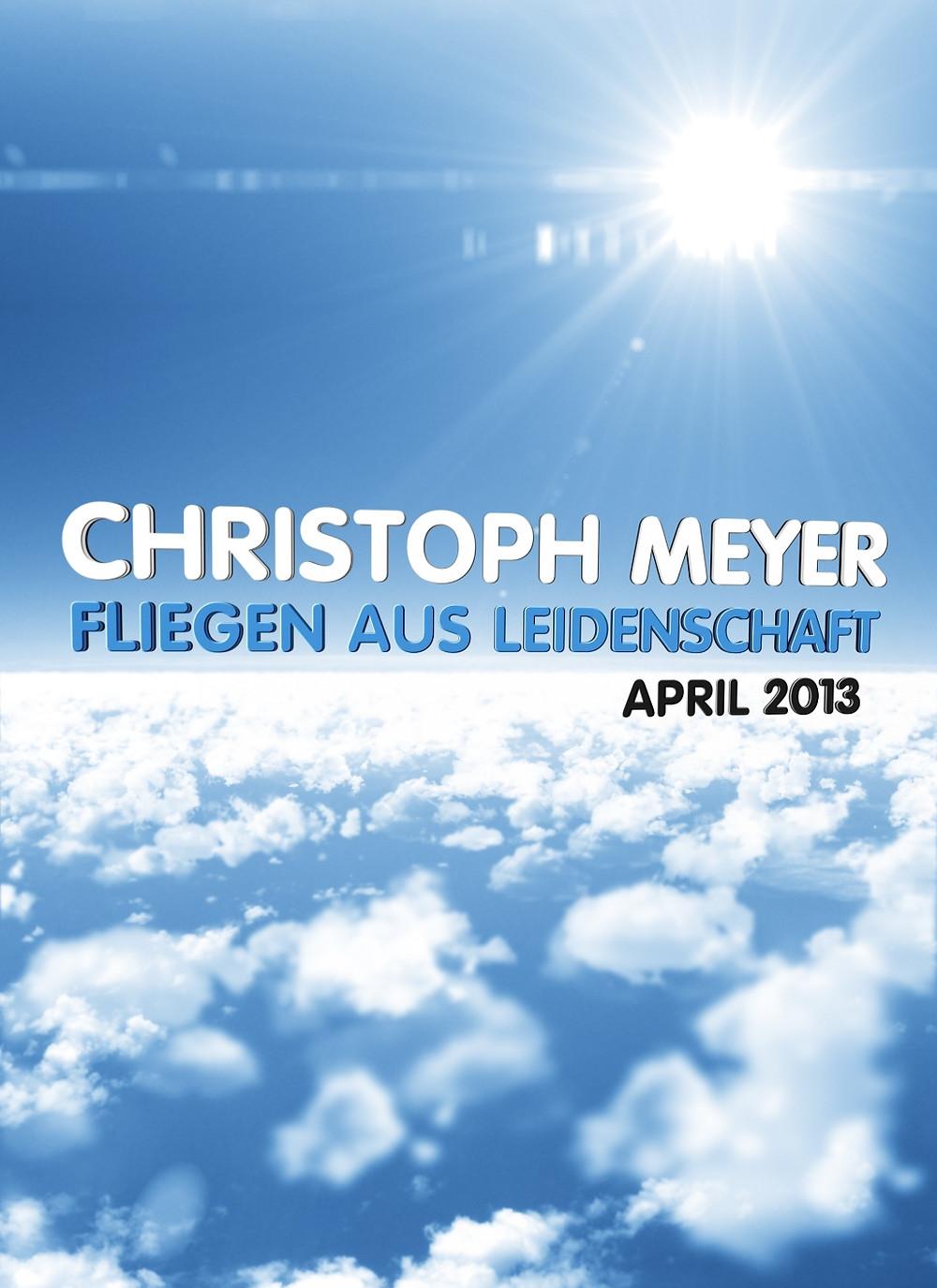 Teaser-Poster: Christoph Meyer - Fliegen aus Leidenschaft