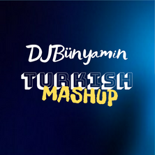 Pochette_DJBünyamin_TURKISHMASHUPREMIX20