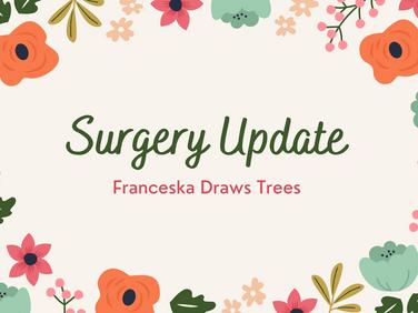 Surgery Update!