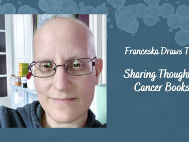 Sharing Thoughts & Useful Cancer Books!