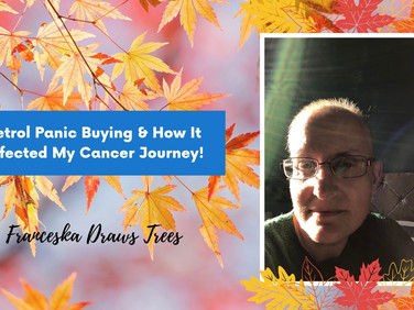 Petrol Panic Buying & How It Affected My Cancer Journey!