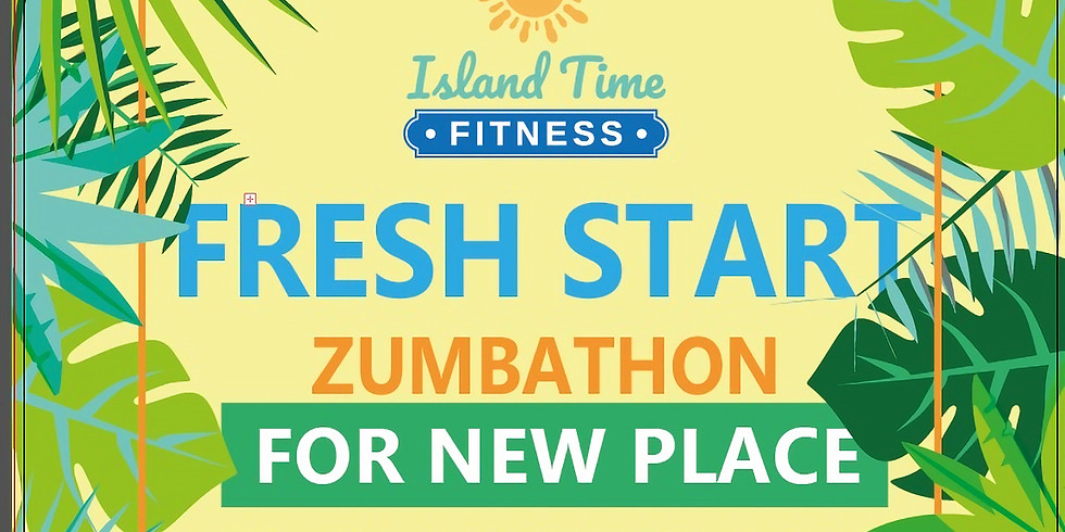 Island Time Zumbathon for New Place (Friday)