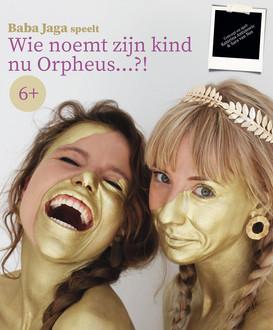 Wie noemt zijn kind nu Orpheus...?!