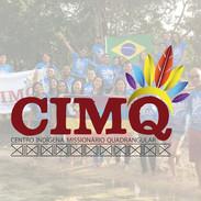 CIMQ - Centro Indígena Missionário Quadrangular