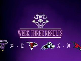 UFL II WEEK THREE RESULTS & REPORTS