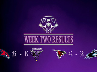 UFL II WEEK TWO RESULTS AND REPORTS