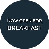 NOW OPEN FOR BREAKFAST.png