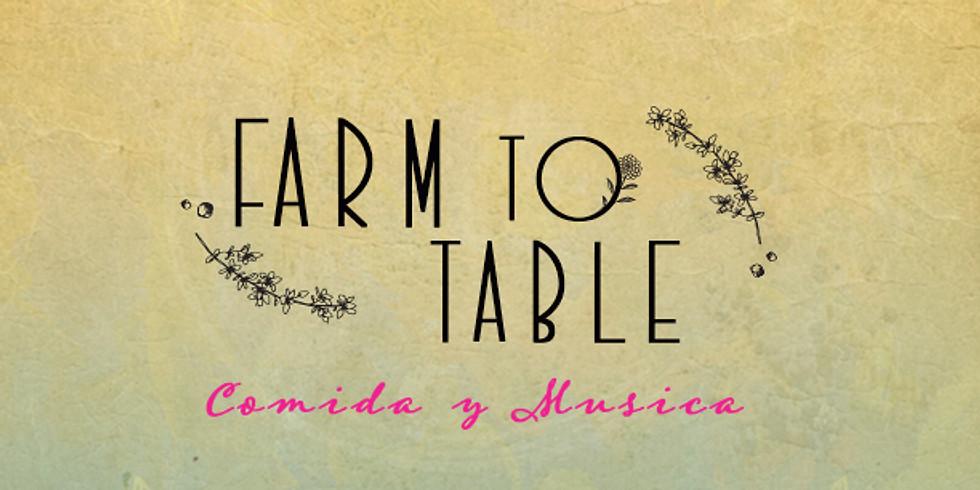 Farm to Table Comida y Musica