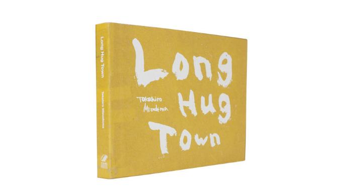 """水島貴大 Mizushima Takahiro """"Long Hug Town"""""""