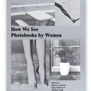 "10x10 Photobooks| ""How We See: Photobooks by Women"""