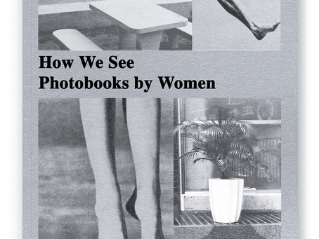 "10x10 Photobooks| ""How We See: Photobooks by Women"""
