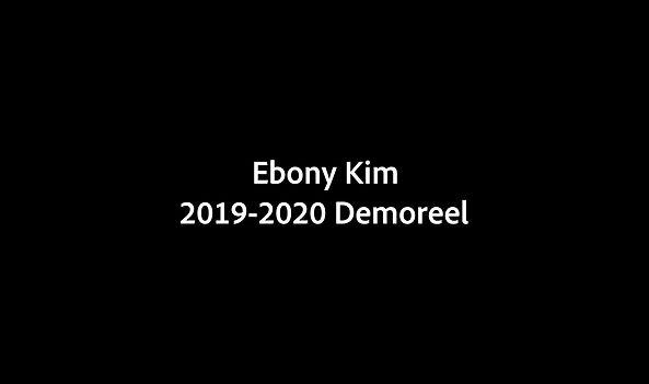 Ebony Kim's Demoreel 2019-2020.