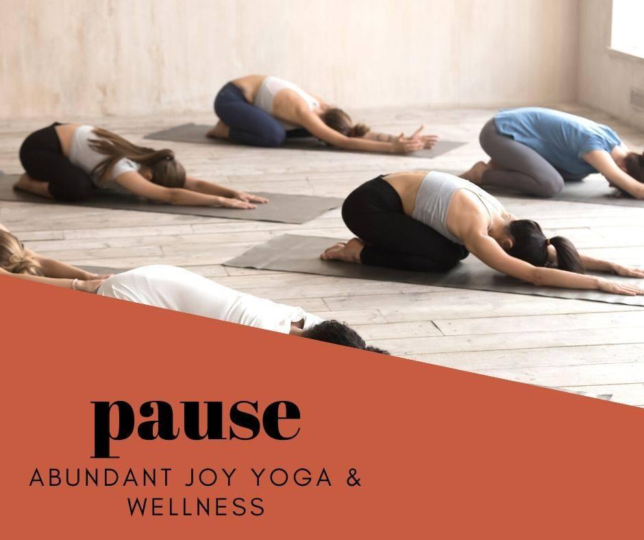 Text: Pause Abundant Joy Yoga and Wellness Photo: Yoga Pose