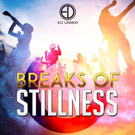 Ed Unger - Breaks of Stillness (Gratitude Prods) Electronic Funk