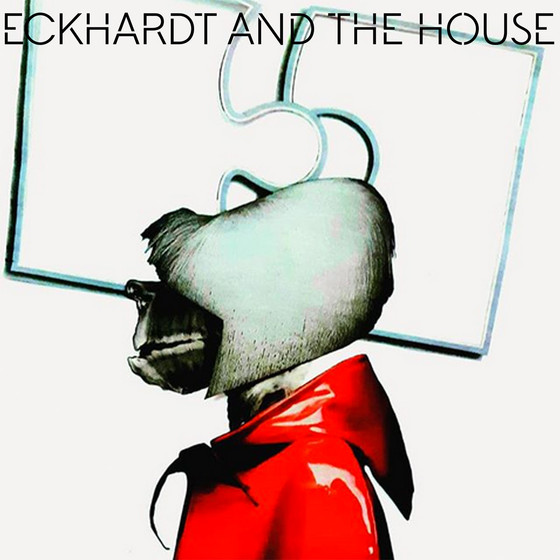 New release: Eckhardt And The House - We're All Wood (single)