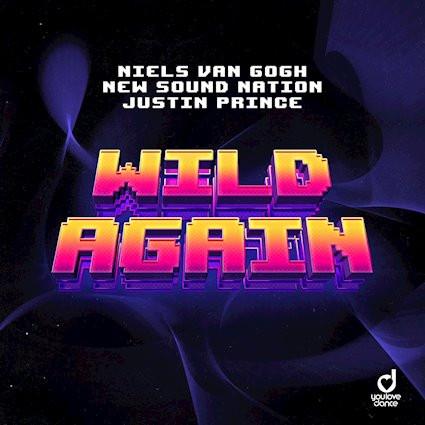 """Neils Van Goch, New Sound Nation, Justin Prince Release """"Wild Again"""""""