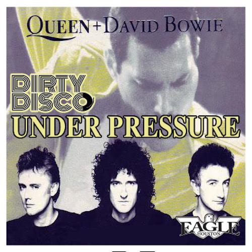 Dirty Disco Vs Queen N Bowie - Under Pressure (Houston Eagle Mixes) Club House