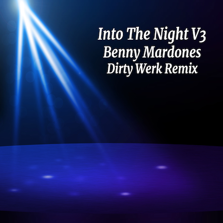 Benny Mardones - Into The Night (Dirty Werk Remixes) Silver Blue (Club House)
